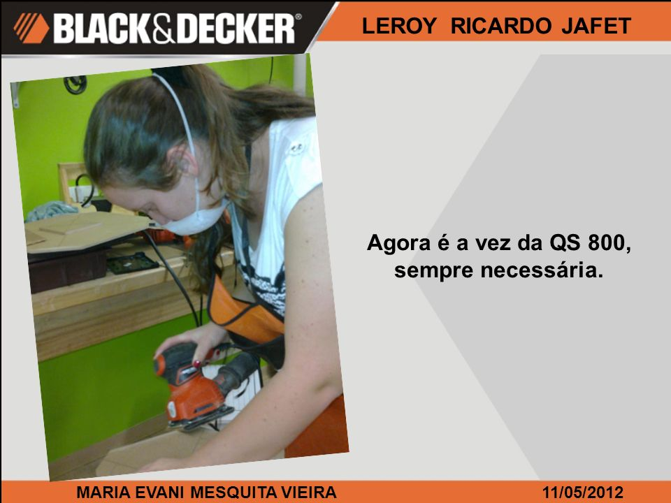 MARIA EVANI MESQUITA VIEIRA11/05/2012 LEROY RICARDO JAFET Agora é a vez da QS 800, sempre necessária.