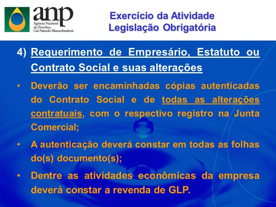 4)Requerimento de Empresário, Estatuto ou Contrato Social e suas alterações Deverão ser encaminhadas cópias autenticadas do Contrato Social e de todas