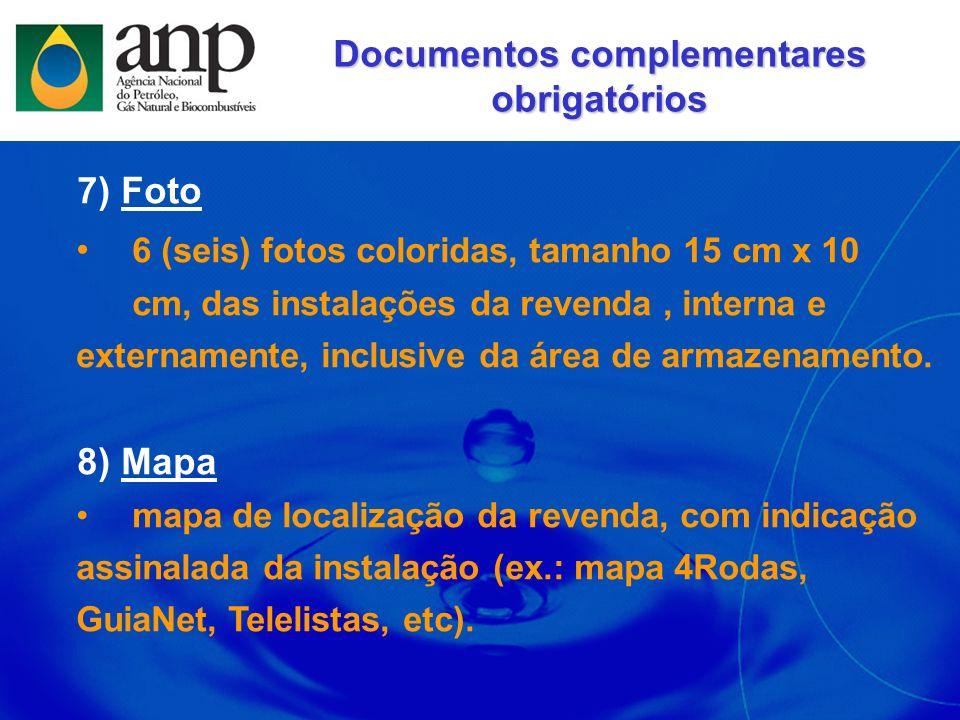 7) Foto 6 (seis) fotos coloridas, tamanho 15 cm x 10 cm, das instalações da revenda, interna e externamente, inclusive da área de armazenamento. 8) Ma