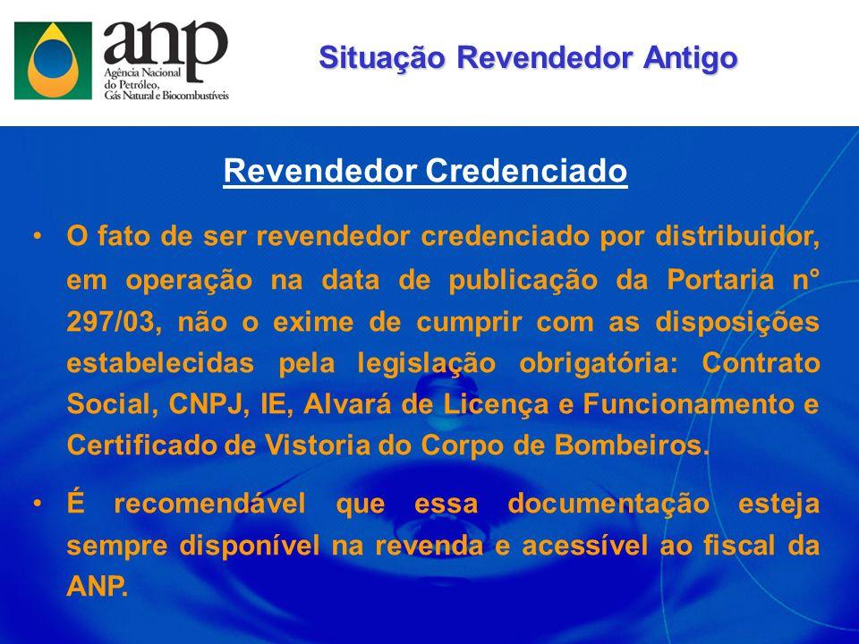 Revendedor Credenciado O fato de ser revendedor credenciado por distribuidor, em operação na data de publicação da Portaria n° 297/03, não o exime de