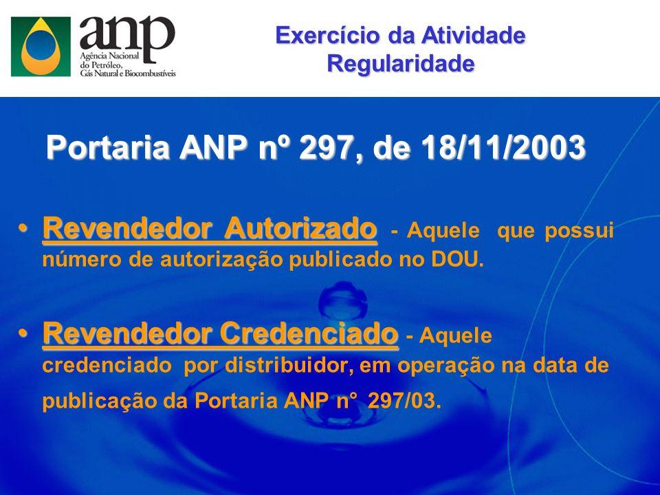 Cadastramento Revendedores Antigos Revendedores Antigos Deixa de ser credenciado por distribuidor e recebe autorização da ANP para o exercício da atividade.