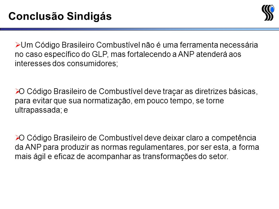 Conclusão Sindigás Um Código Brasileiro Combustível não é uma ferramenta necessária no caso específico do GLP, mas fortalecendo a ANP atenderá aos int