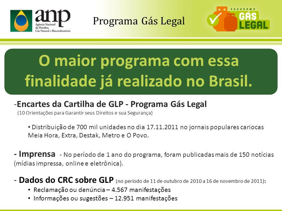 5 O maior programa com essa finalidade já realizado no Brasil. -Encartes da Cartilha de GLP - Programa Gás Legal (10 Orientações para Garantir seus Di