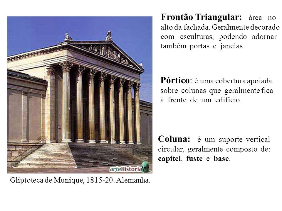 Frontão Triangular: área no alto da fachada. Geralmente decorado com esculturas, podendo adornar também portas e janelas. Pórtico: é uma cobertura apo