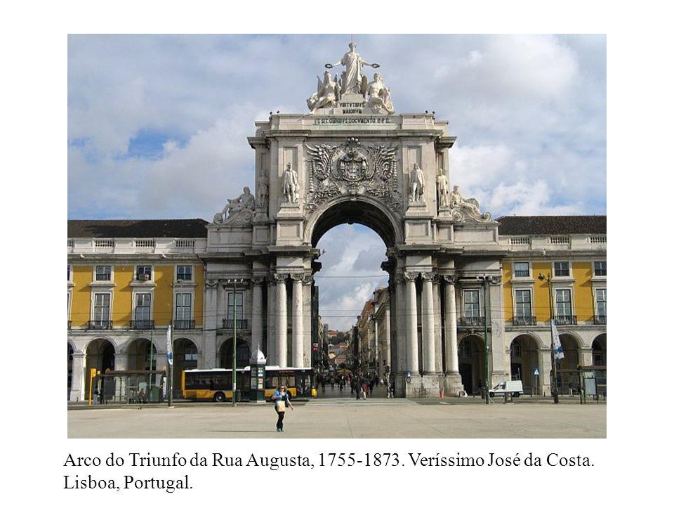 Arco do Triunfo da Rua Augusta, 1755-1873. Veríssimo José da Costa. Lisboa, Portugal.