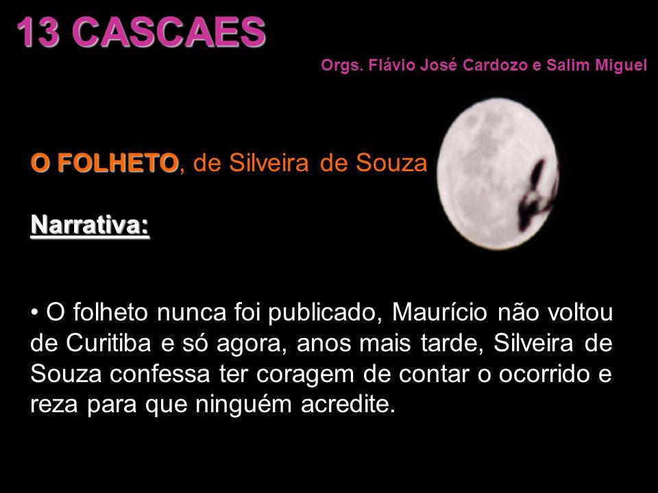 O FOLHETO O FOLHETO, de Silveira de SouzaNarrativa: O folheto nunca foi publicado, Maurício não voltou de Curitiba e só agora, anos mais tarde, Silvei