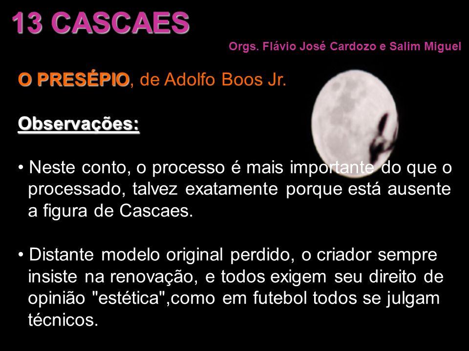 O PRESÉPIO O PRESÉPIO, de Adolfo Boos Jr.Observações: Neste conto, o processo é mais importante do que o processado, talvez exatamente porque está aus