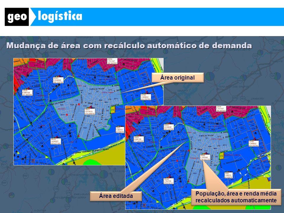 Mudança de área com recálculo automático de demanda Área original Área editada População, área e renda média recalculados automaticamente