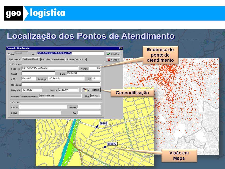 Localização dos Pontos de Atendimento Endereço do ponto de atendimento Geocodificação Visão em Mapa
