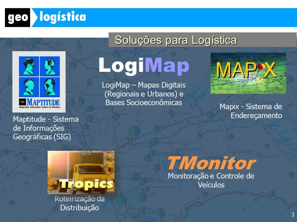 3 LogiMap – Mapas Digitais (Regionais e Urbanos) e Bases Socioeconômicas Maptitude - Sistema de Informações Geográficas (SIG) Mapix - Sistema de Ender