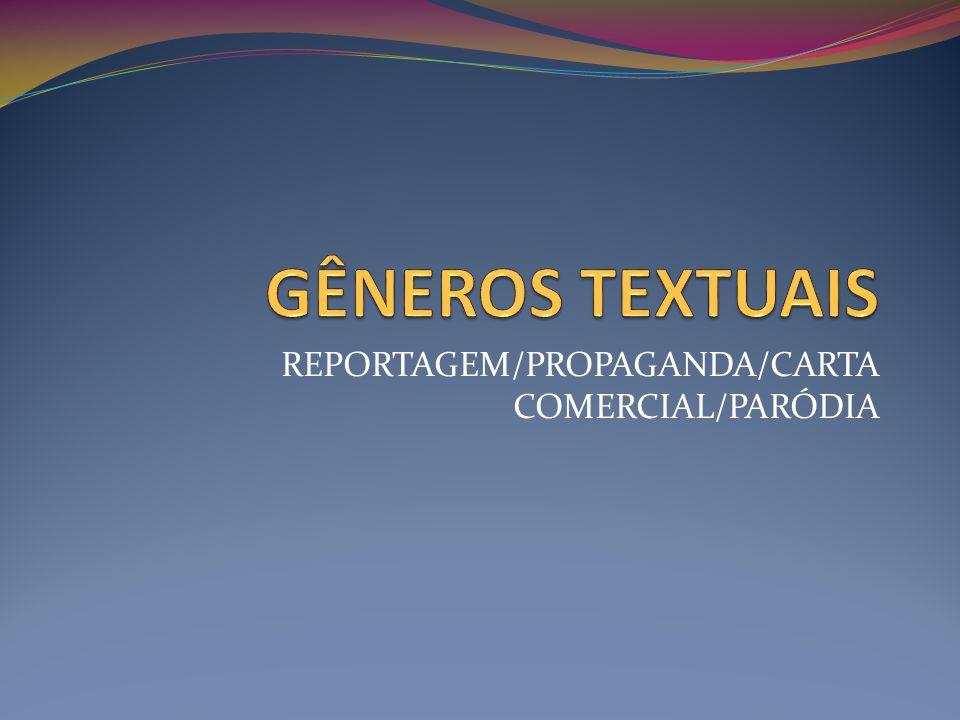 REPORTAGEM/PROPAGANDA/CARTA COMERCIAL/PARÓDIA