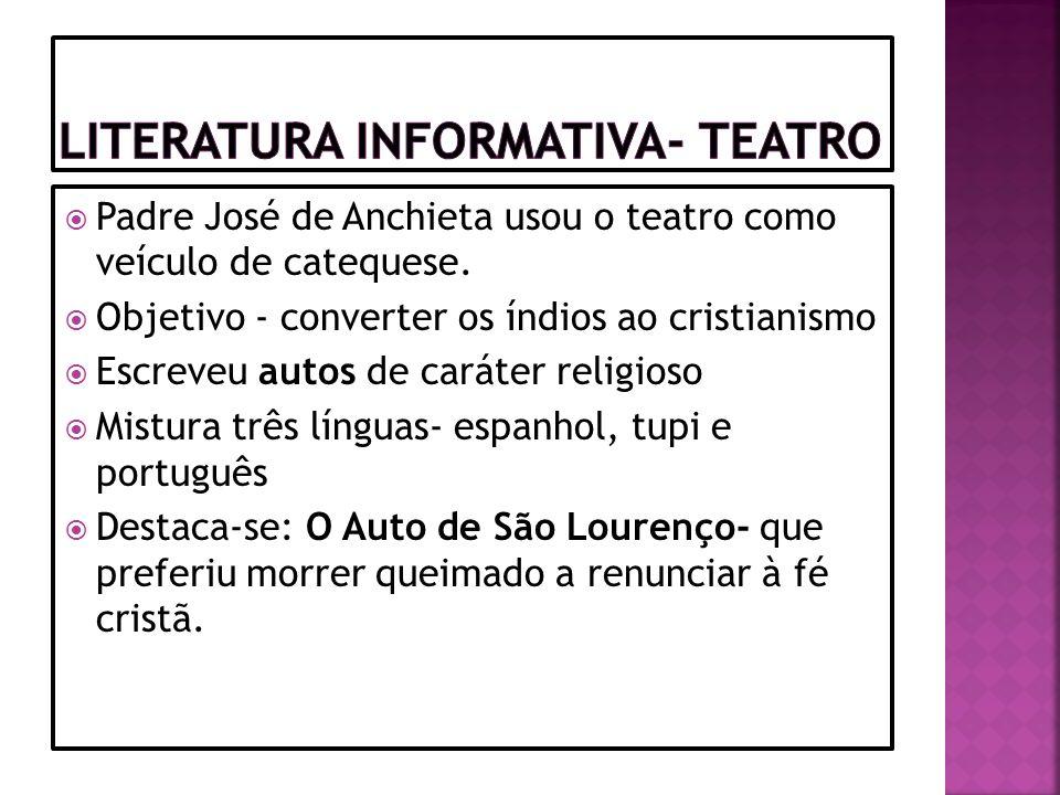 1.Quem iniciou a literatura informativa sobre o Brasil.