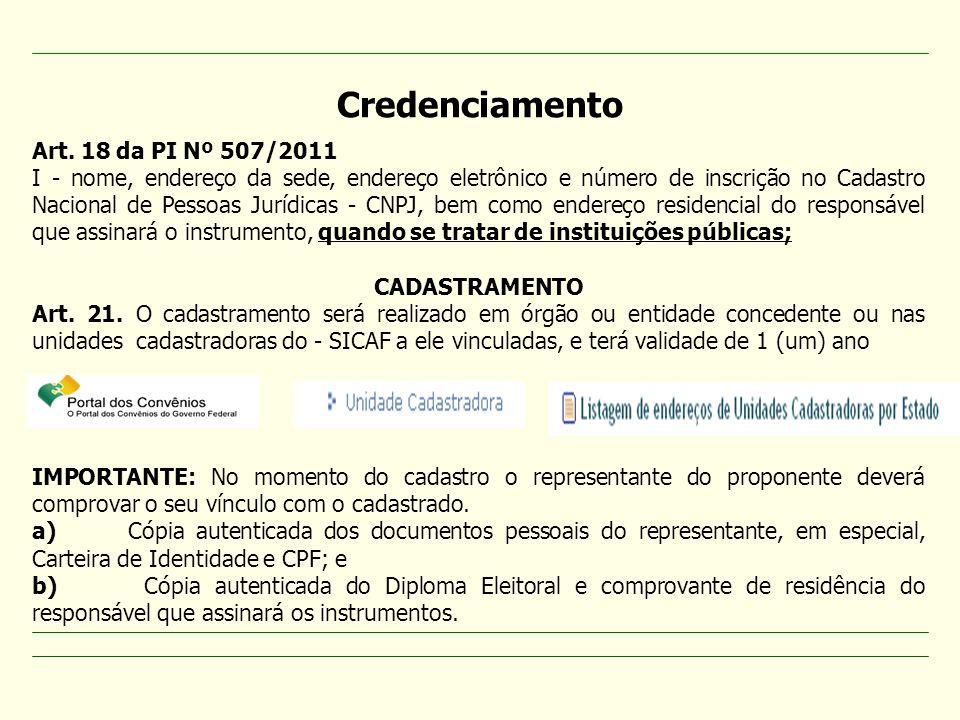 Art. 18 da PI Nº 507/2011 I - nome, endereço da sede, endereço eletrônico e número de inscrição no Cadastro Nacional de Pessoas Jurídicas - CNPJ, bem