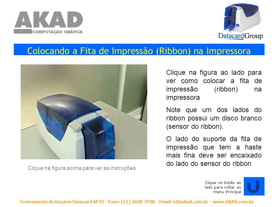 Treinamento de Usuário Datacard SP35 - Fone: (11) 3829-7700 - Email: id@akad.com.br - www.AKAD.com.br Colocando o Rolete de Limpeza na Impressora Clique na figura ao lado para ver como colocar o rolete de limpeza na impressora.
