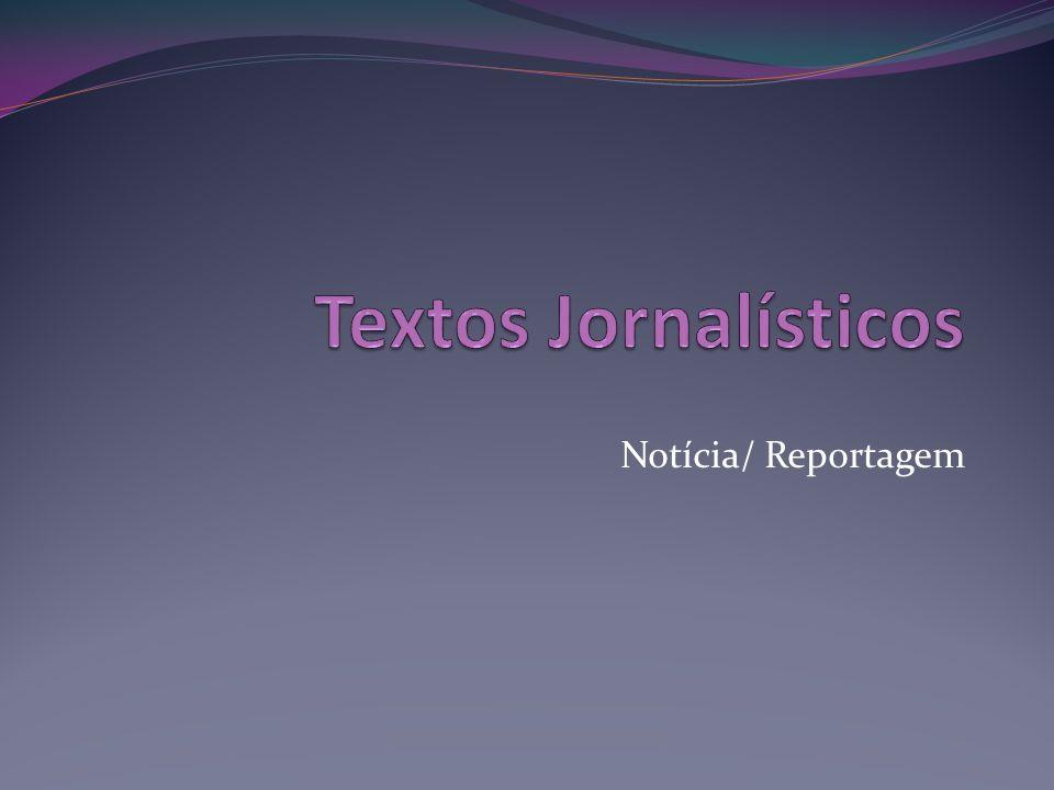 O que é texto Jornalístico.Relata um fato ou uma série de fatos ocorridos.