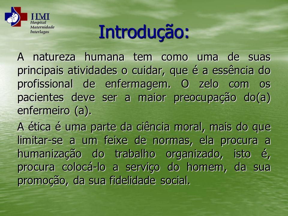 Introdução: A natureza humana tem como uma de suas principais atividades o cuidar, que é a essência do profissional de enfermagem. O zelo com os pacie