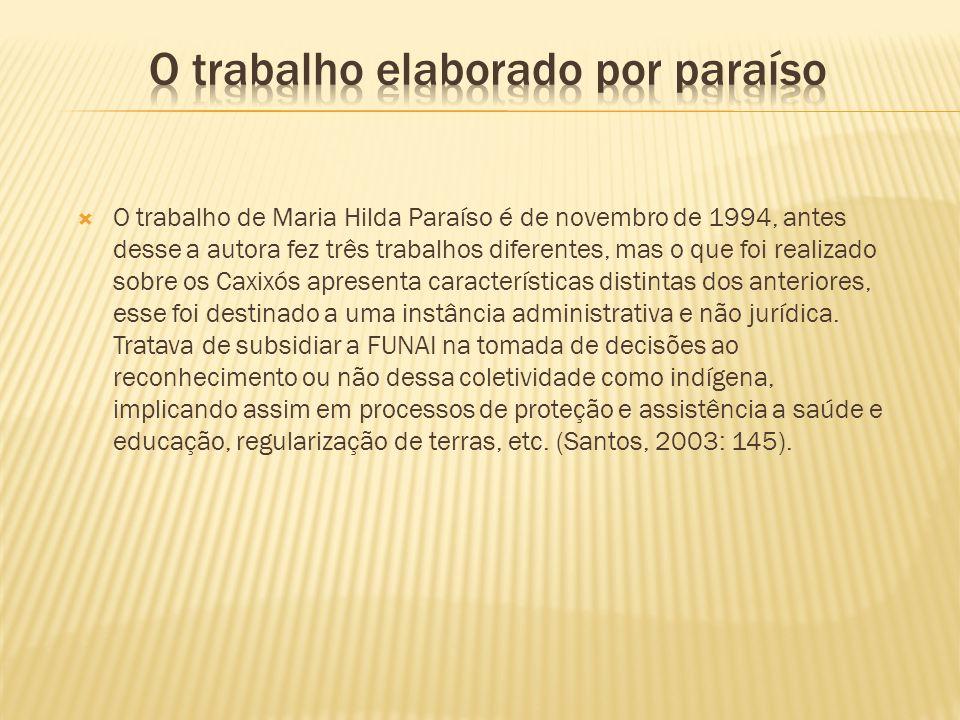 O trabalho de Maria Hilda Paraíso é de novembro de 1994, antes desse a autora fez três trabalhos diferentes, mas o que foi realizado sobre os Caxixós