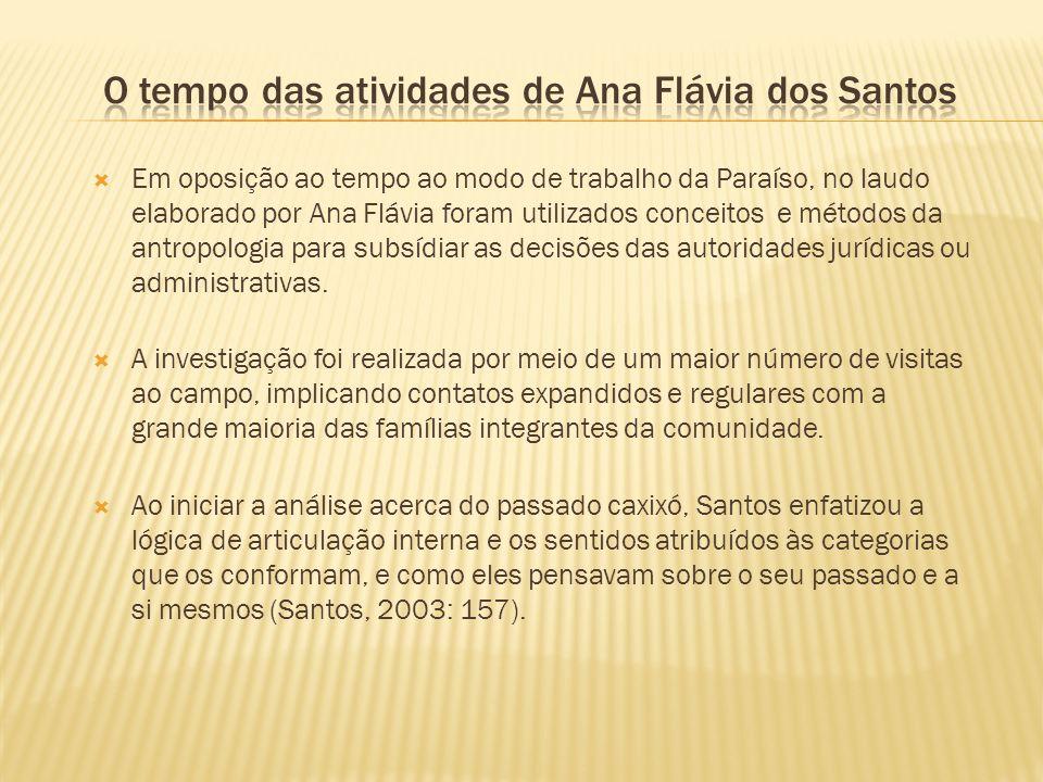 Em oposição ao tempo ao modo de trabalho da Paraíso, no laudo elaborado por Ana Flávia foram utilizados conceitos e métodos da antropologia para subsí