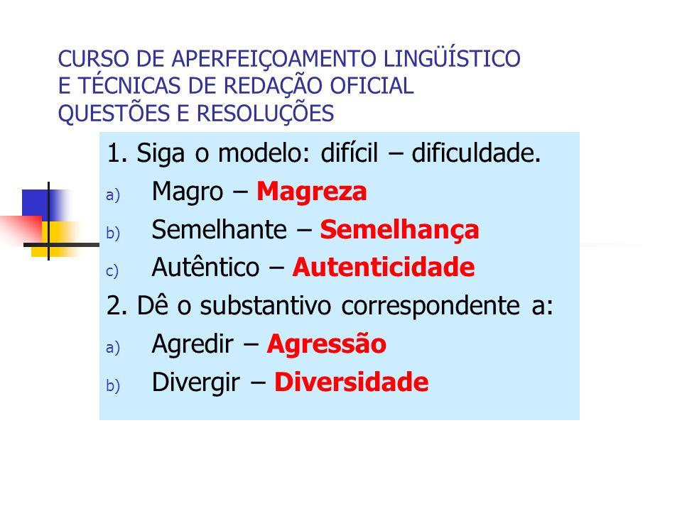 CURSO DE APERFEIÇOAMENTO LINGÜÍSTICO E TÉCNICAS DE REDAÇÃO OFICIAL QUESTÕES E RESOLUÇÕES 1.