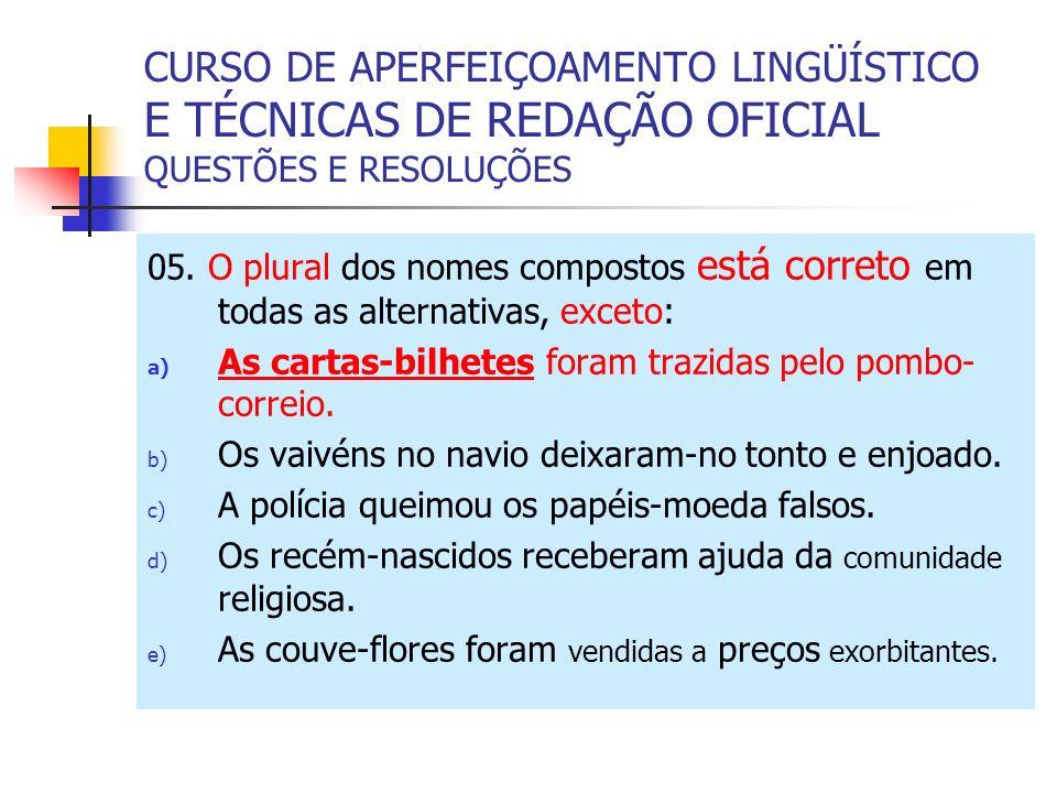 CURSO DE APERFEIÇOAMENTO LINGÜÍSTICO E TÉCNICAS DE REDAÇÃO OFICIAL QUESTÕES E RESOLUÇÕES 05.