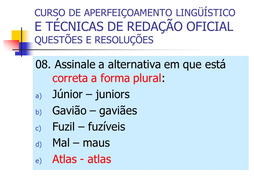 CURSO DE APERFEIÇOAMENTO LINGÜÍSTICO E TÉCNICAS DE REDAÇÃO OFICIAL QUESTÕES E RESOLUÇÕES 09.