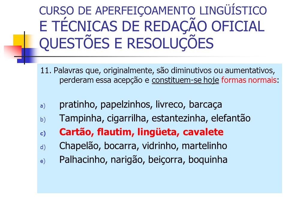 CURSO DE APERFEIÇOAMENTO LINGÜÍSTICO E TÉCNICAS DE REDAÇÃO OFICIAL QUESTÕES E RESOLUÇÕES 12.