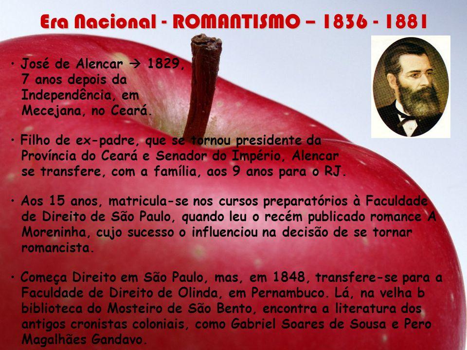José de Alencar 1829, 7 anos depois da Independência, em Mecejana, no Ceará. Filho de ex-padre, que se tornou presidente da Província do Ceará e Senad