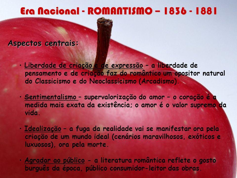 Aspectos centrais: Forte nacionalismo – valorização do passado histórico, da cor local, orgulho pela pátria (ufanismo).
