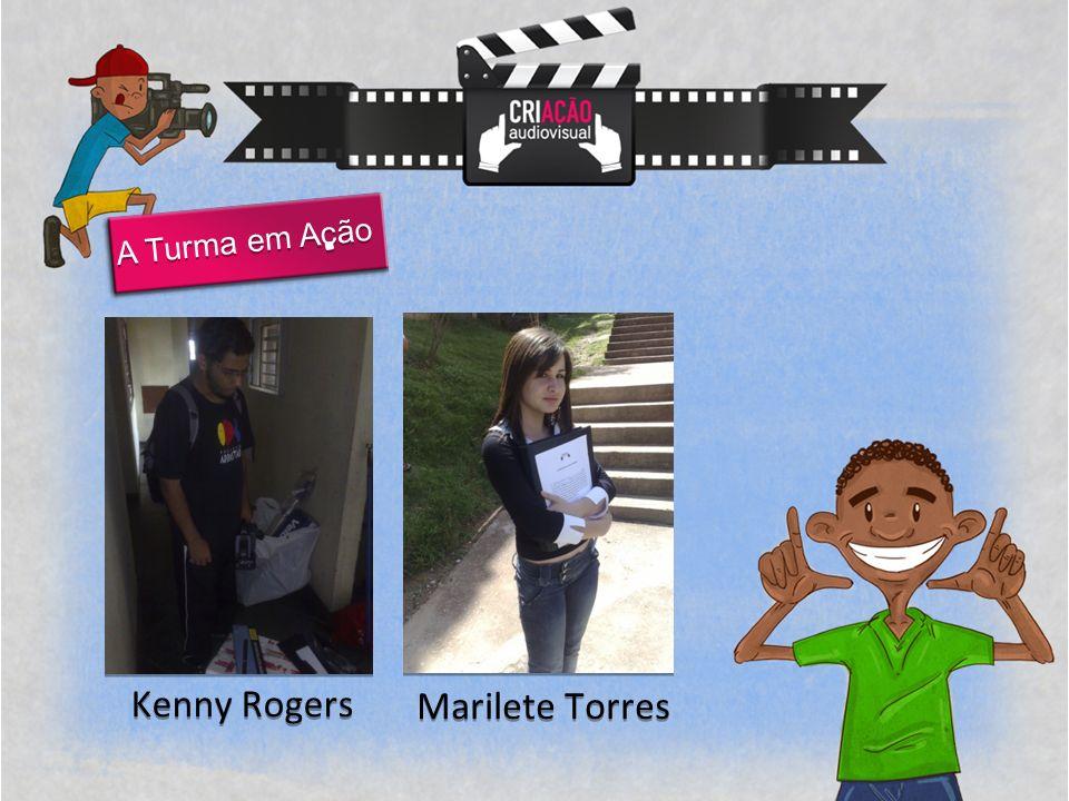 A Turma em Acão Kenny Rogers Marilete Torres