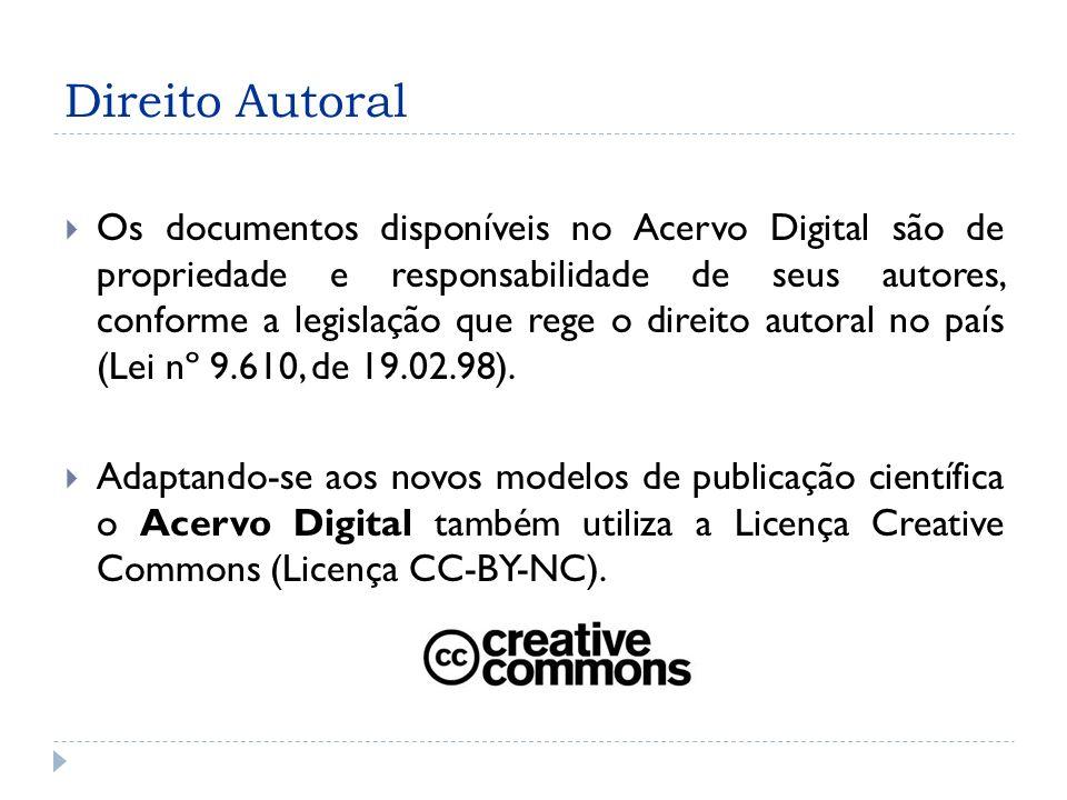 Direito Autoral Os documentos disponíveis no Acervo Digital são de propriedade e responsabilidade de seus autores, conforme a legislação que rege o direito autoral no país (Lei nº 9.610, de 19.02.98).