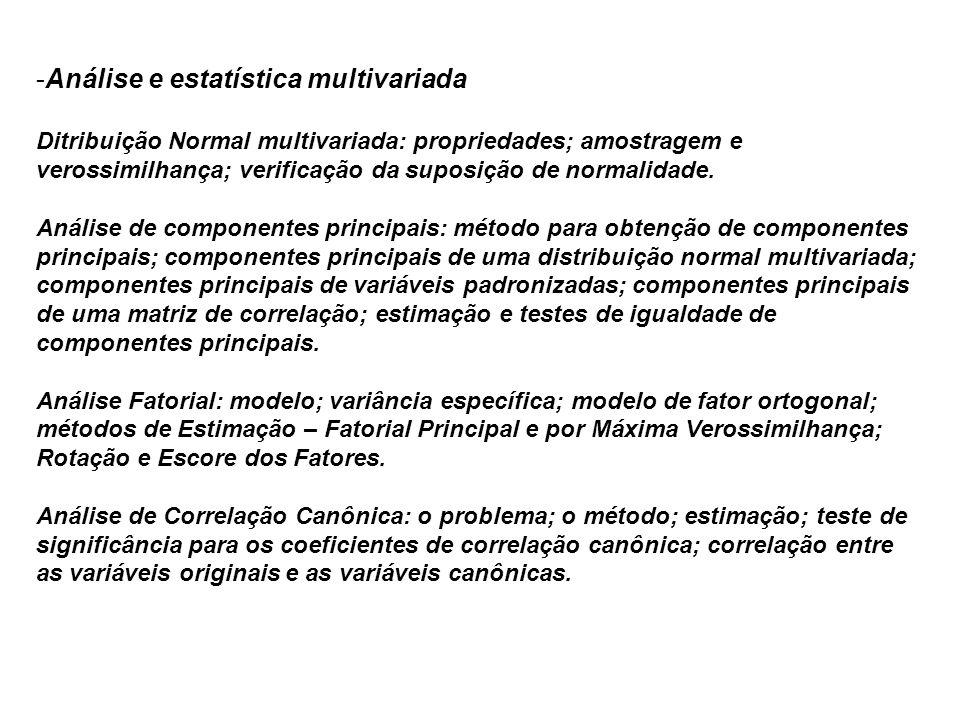 -Análise e estatística multivariada Ditribuição Normal multivariada: propriedades; amostragem e verossimilhança; verificação da suposição de normalida