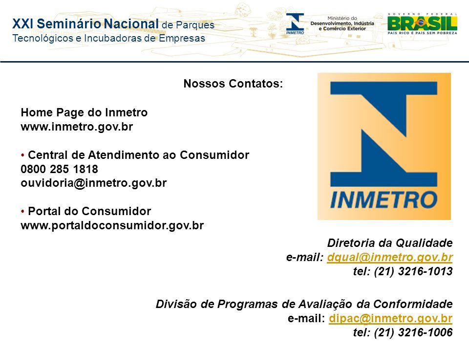XXI Seminário Nacional de Parques Tecnológicos e Incubadoras de Empresas 192.000 produtos ostentam o Selo de Identificação da Conformidade do Inmetro