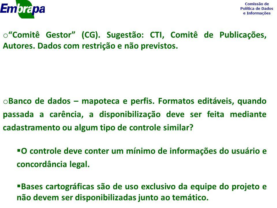 Comissão de Política de Dados e Informações o Comitê Gestor (CG).