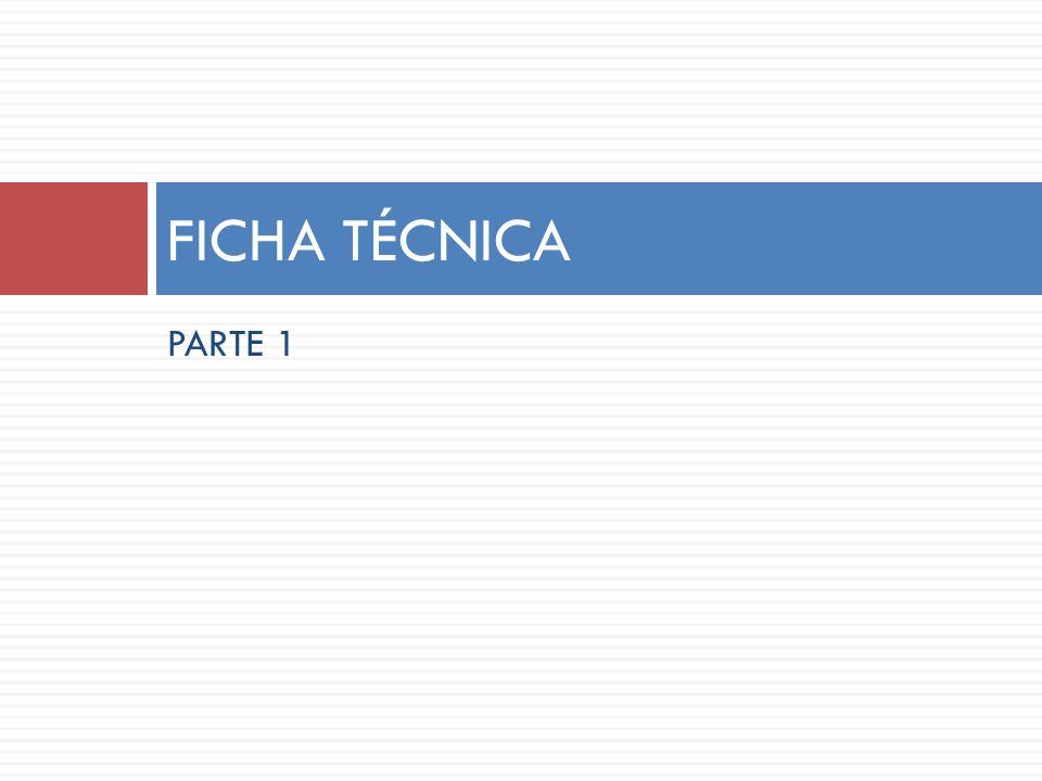 PARTE 1 FICHA TÉCNICA
