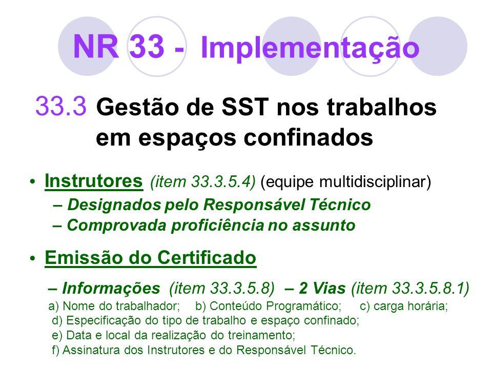 NR 33 - Implementação 33.3 Gestão de SST nos trabalhos em espaços confinados Instrutores (item 33.3.5.4) (equipe multidisciplinar) – Designados pelo R