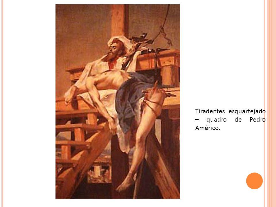 Tiradentes esquartejado – quadro de Pedro Américo.