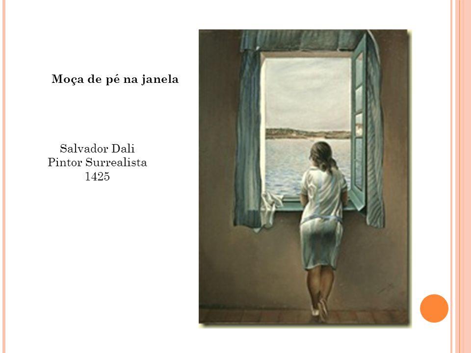 Moça de pé na janela Salvador Dali Pintor Surrealista 1425