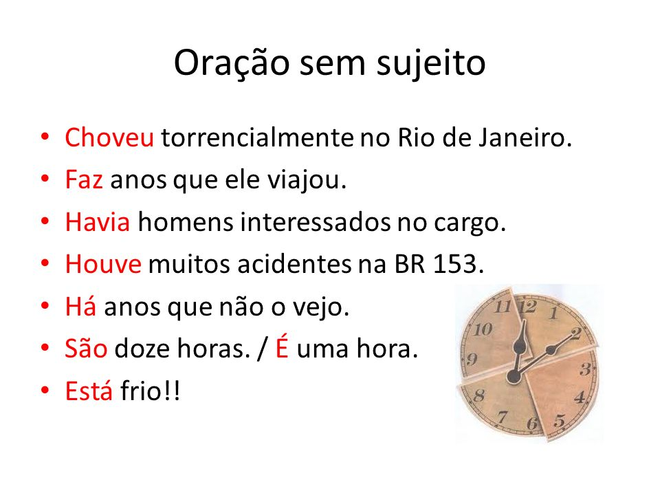 Oração sem sujeito Choveu torrencialmente no Rio de Janeiro.