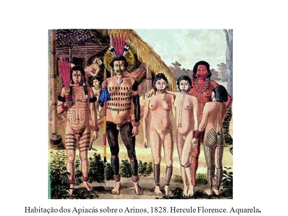 Habitação dos Apiacás sobre o Arinos, 1828. Hercule Florence. Aquarela.