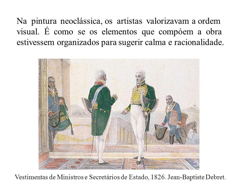 Na pintura neoclássica, os artistas valorizavam a ordem visual.