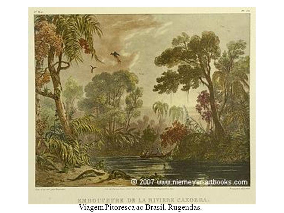 Viagem Pitoresca ao Brasil. Rugendas.