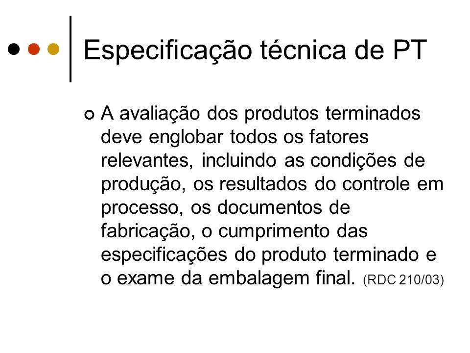 Especificação técnica de PT A avaliação dos produtos terminados deve englobar todos os fatores relevantes, incluindo as condições de produção, os resu
