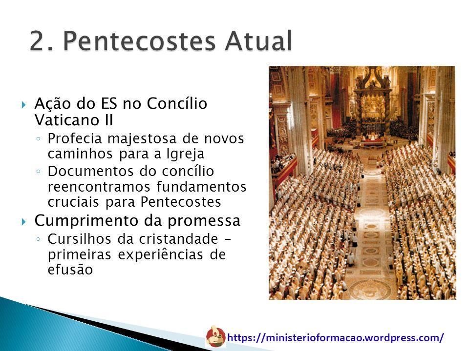 https://ministerioformacao.wordpress.com/ Ação do ES no Concílio Vaticano II Profecia majestosa de novos caminhos para a Igreja Documentos do concílio