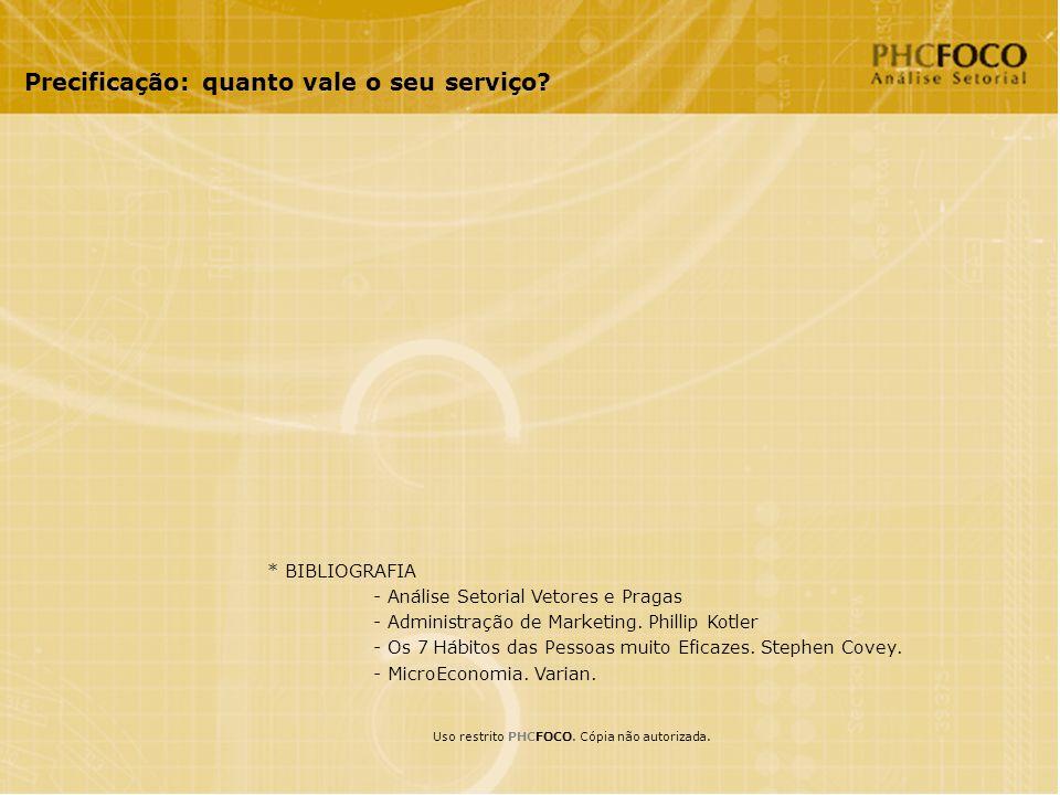 Precificação: quanto vale o seu serviço. Uso restrito PHCFOCO.