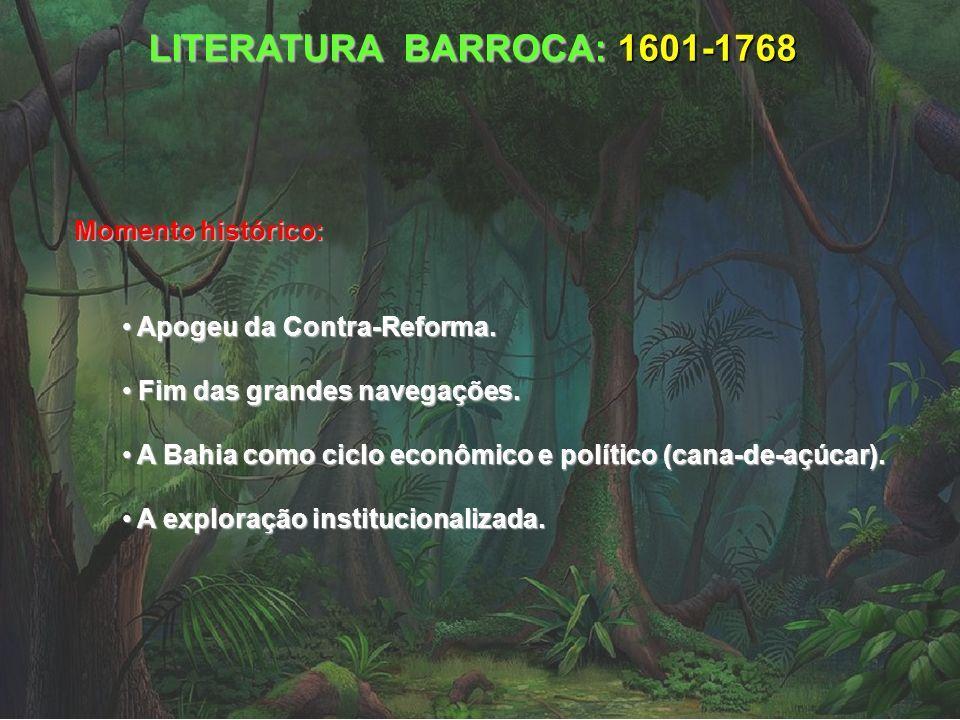 LITERATURA BARROCA: 1601-1768 Momento histórico: Apogeu da Contra-Reforma. Apogeu da Contra-Reforma. Fim das grandes navegações. Fim das grandes naveg
