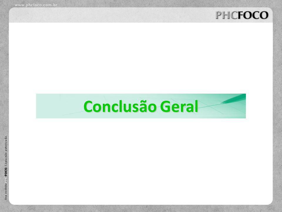 PHC FOCO Uso restrito PHC FOCO. Cópia não autorizada. Conclusão Geral