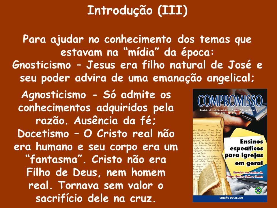 Agnosticismo - Só admite os conhecimentos adquiridos pela razão. Ausência da fé; Docetismo – O Cristo real não era humano e seu corpo era um fantasma.