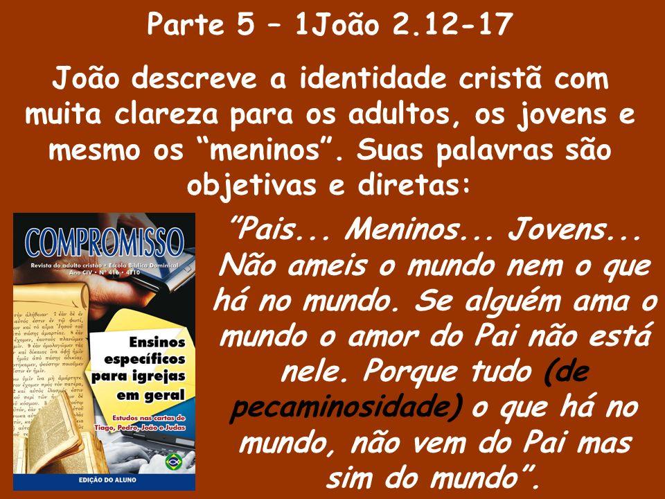 Parte 6 – 1João 2.18-25 Diante da vida mundana volúvel e passageira, o apóstolo apresenta a verdadeira vida para o crente: a vida eterna.
