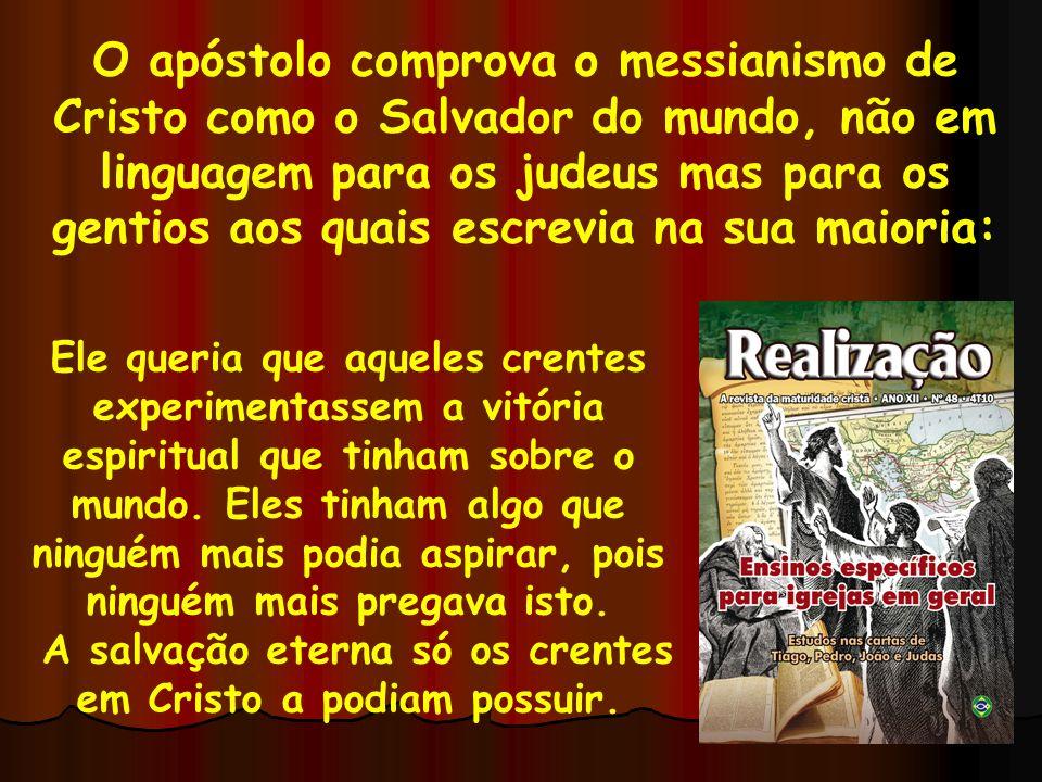 O apóstolo comprova o messianismo de Cristo como o Salvador do mundo, não em linguagem para os judeus mas para os gentios aos quais escrevia na sua ma