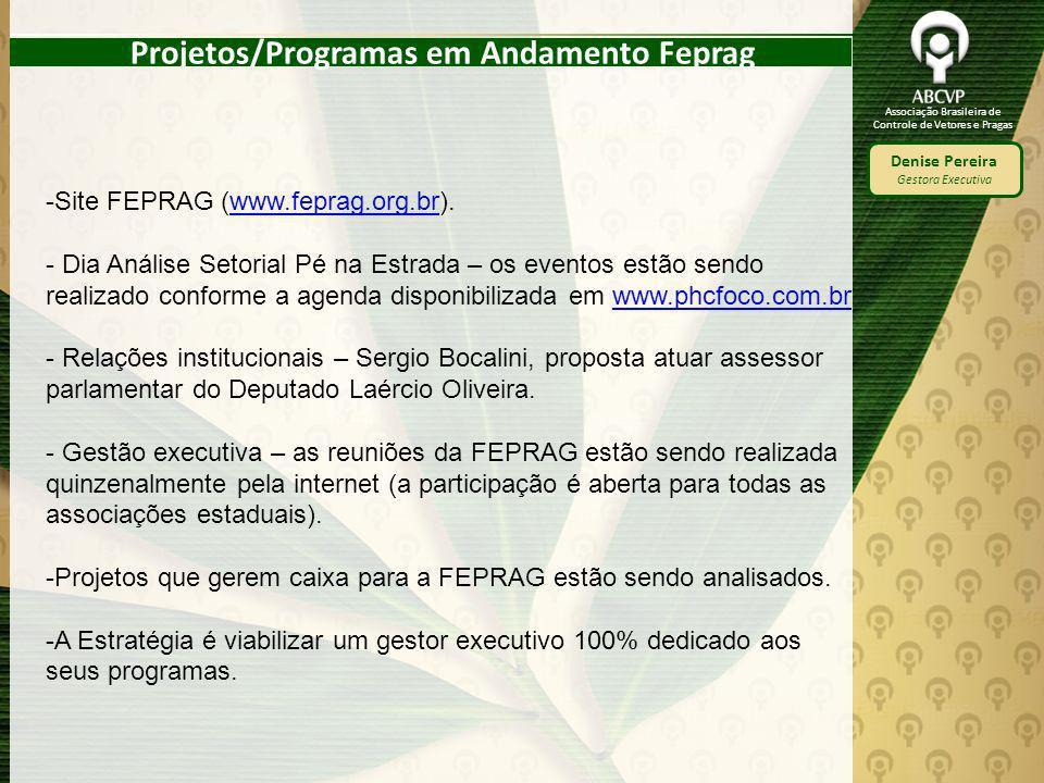 Associação Brasileira de Controle de Vetores e Pragas Denise Pereira Gestora Executiva Projetos/Programas em Andamento Feprag -Site FEPRAG (www.feprag